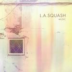 L.A.SQUASH 2nd Album MUSIC