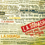 L.A.SQUASH 1st Single (LIMITED EDITION) Turning your scene The ending